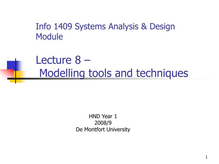 Ppt Info 1409 Systems Analysis Design Module Lecture 8 Modelling Tools And Techniques Powerpoint Presentation Id 1738141