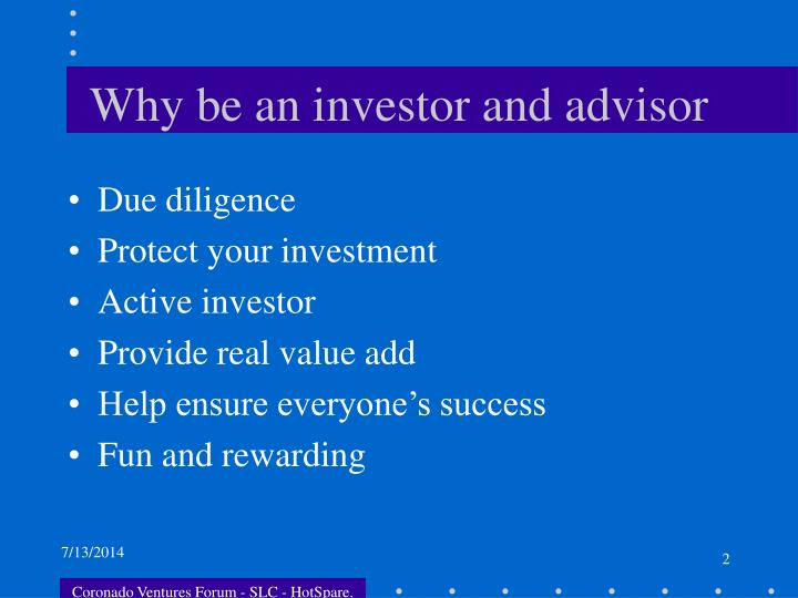 Why be an investor and advisor