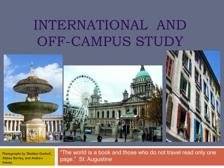 International and off campus study