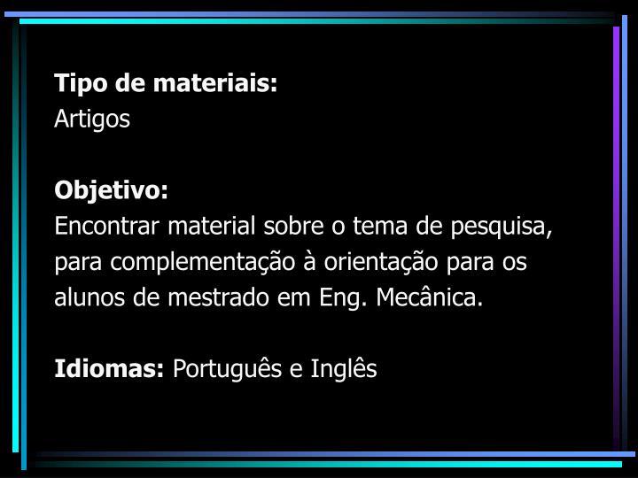 Tipo de materiais: