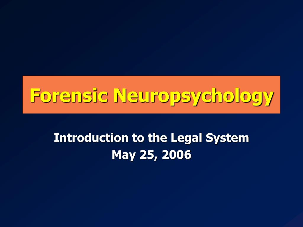 Ppt Forensic Neuropsychology Powerpoint Presentation Free Download Id 1739073