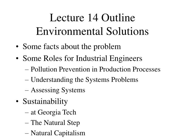 Lecture 14 outline environmental solutions