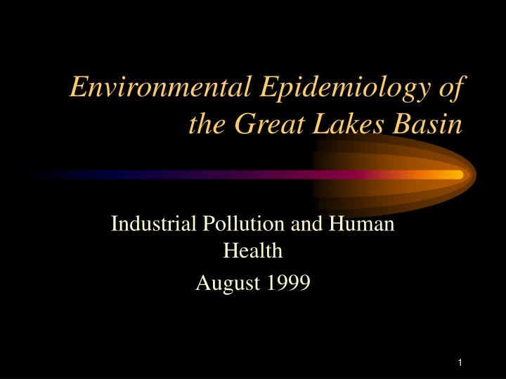 environmental epidemiology of the great lakes basin n.