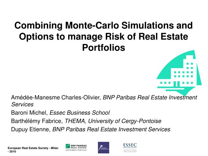 combining monte carlo simulations and options to manage risk of real estate portfolios n.