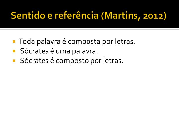 Sentido e referência (Martins, 2012)