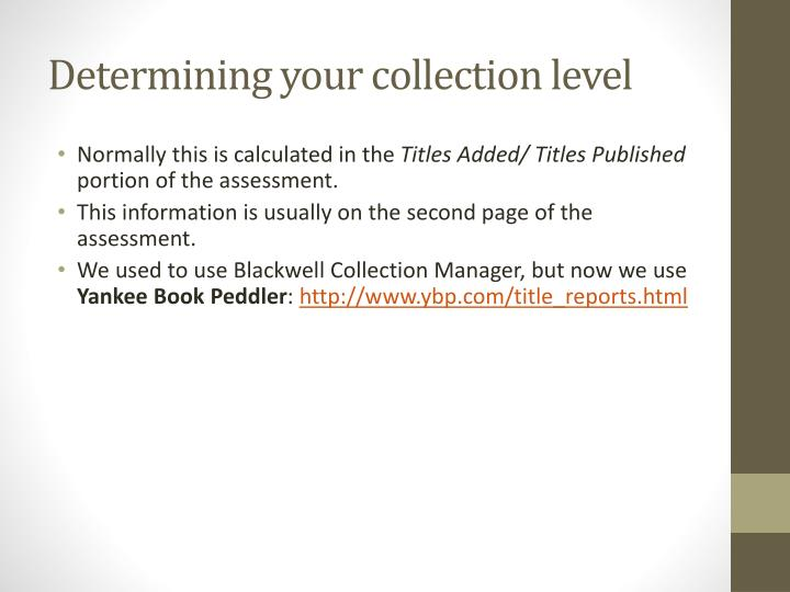 Determining your collection level