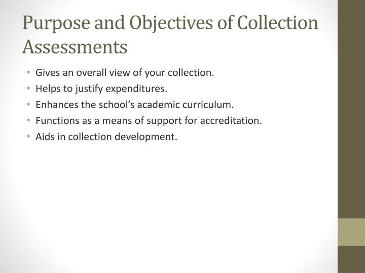 Purpose and objectives of collection assessments