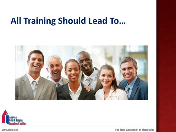 All Training Should Lead To…