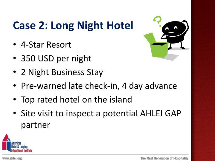 Case 2: Long Night Hotel