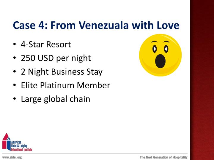 Case 4: From Venezuala with Love