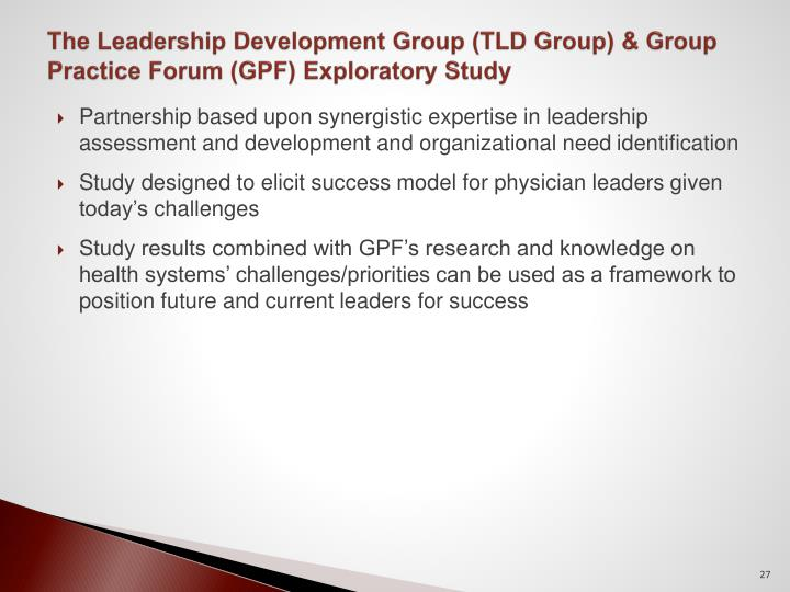 The Leadership Development Group (TLD Group) & Group Practice Forum (GPF) Exploratory Study