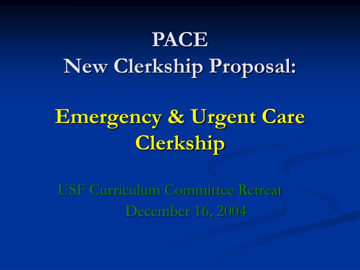pace new clerkship proposal emergency urgent care clerkship