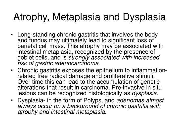 Atrophy, Metaplasia and Dysplasia