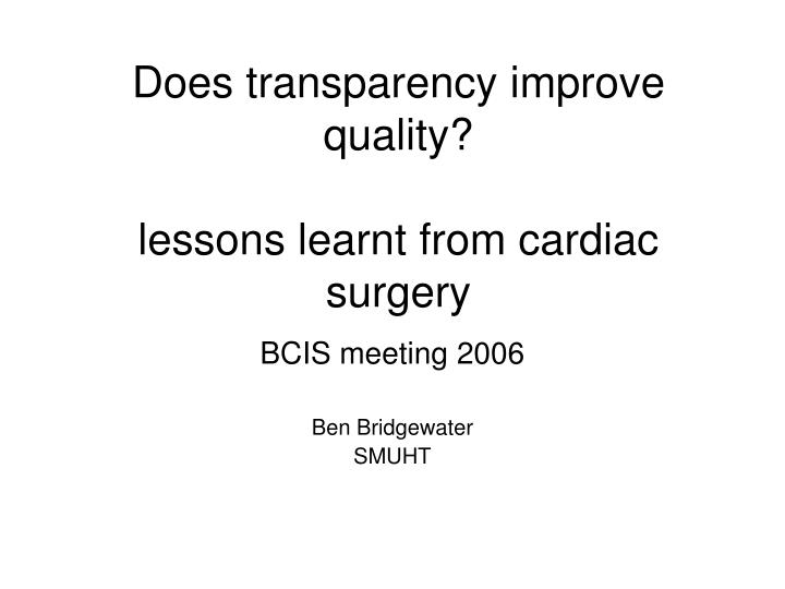 Does transparency improve quality lessons learnt from cardiac surgery