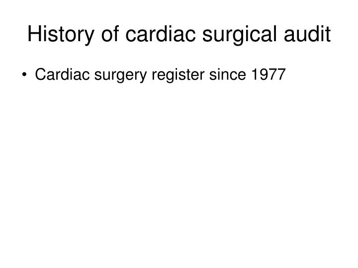 History of cardiac surgical audit