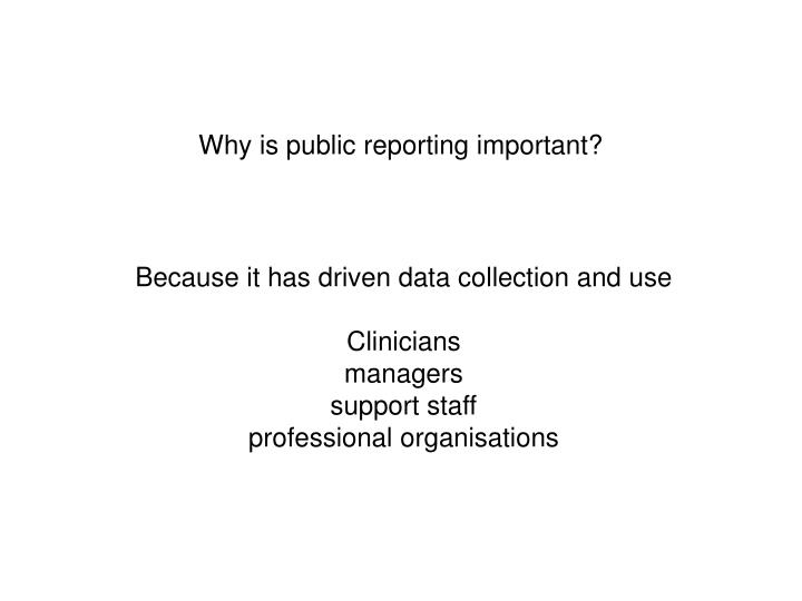 Why is public reporting important?
