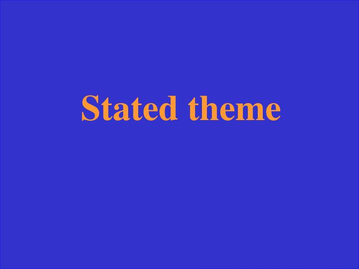 Stated theme