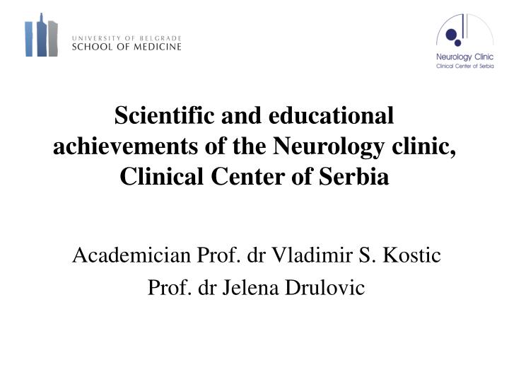 Scientific and educational achievements of the neurology clinic clinical center of serbia