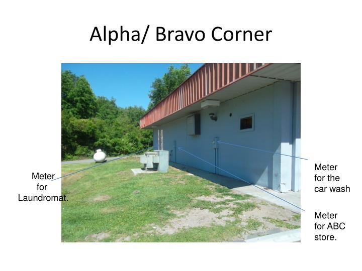 Alpha/ Bravo Corner