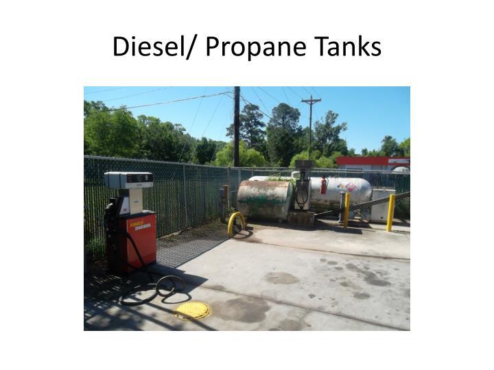 Diesel/ Propane Tanks