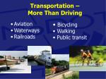 transportation more than driving