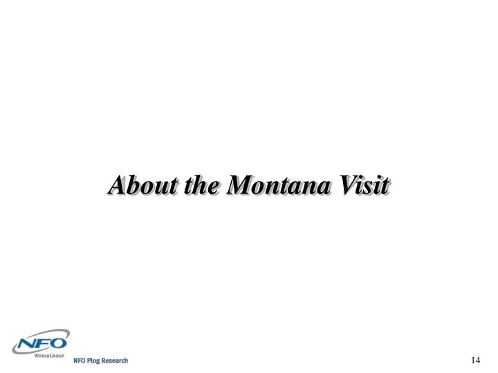 About the Montana Visit