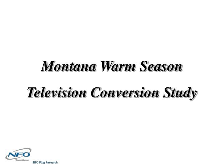 montana warm season television conversion study n.