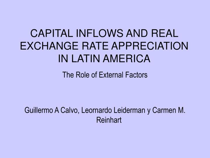 capital inflows and real exchange rate appreciation in latin america n.