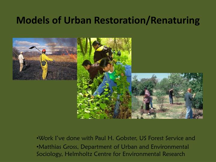 Models of Urban Restoration/Renaturing