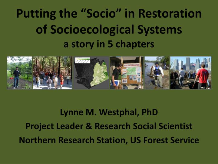 Putting the socio in restoration of socioecological systems a story in 5 chapters