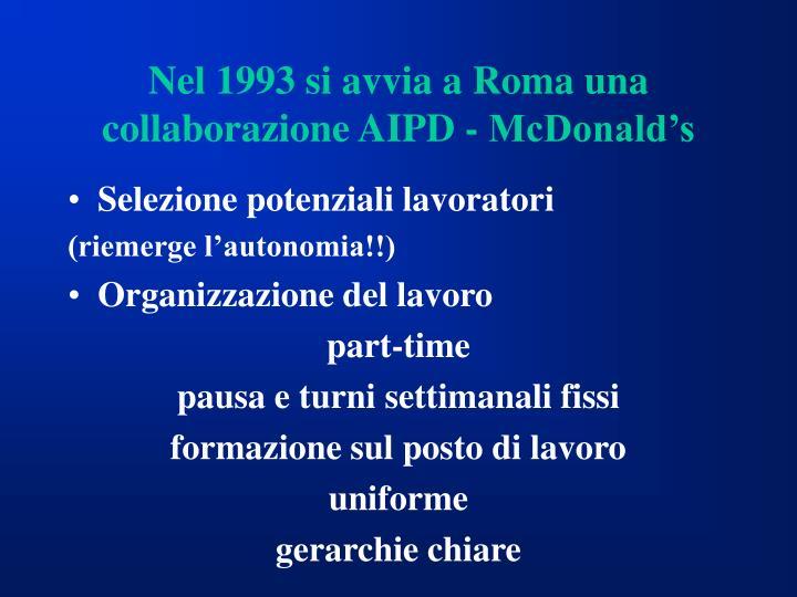Nel 1993 si avvia a Roma una collaborazione AIPD - McDonald's