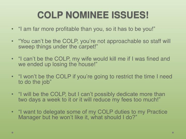 COLP NOMINEE ISSUES!