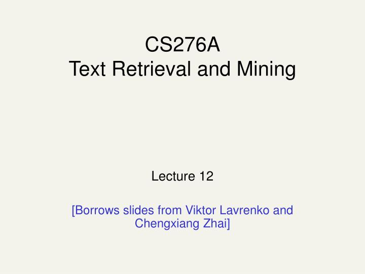 cs276a text retrieval and mining n.