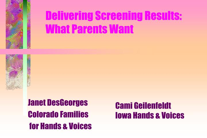 delivering screening results what parents want n.