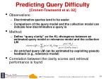 predicting query difficulty cronen townsend et al 02