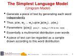 the simplest language model unigram model