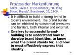 prozess der markenf hrung aaker david a 1995 october building strong brands brandweek 36 28 34