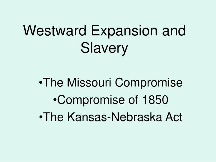 westward expansion and slavery n.