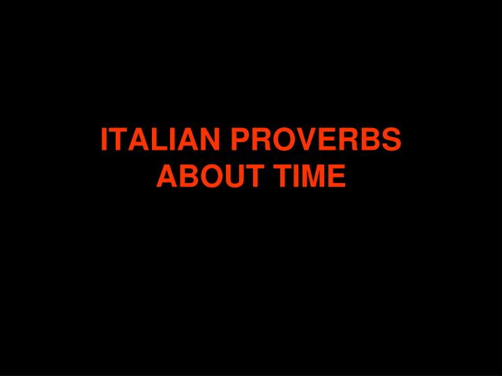 italian proverbs about time n.