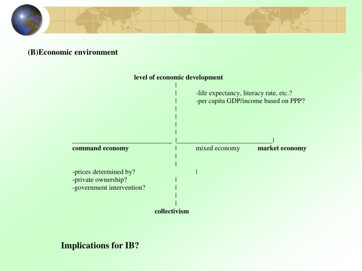 (B)Economic environment