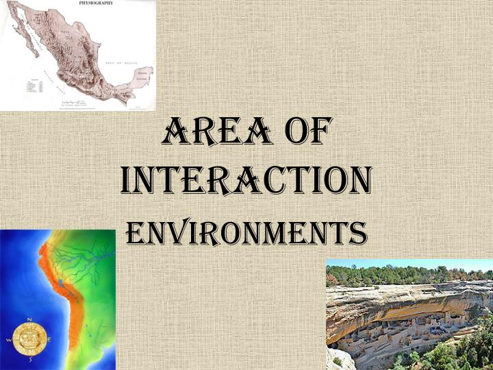 AREA OF INTERACTION