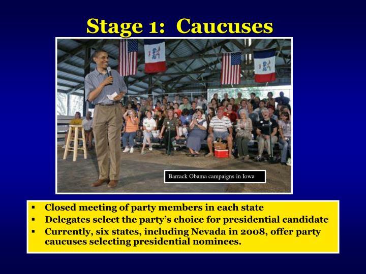 Stage 1 caucuses