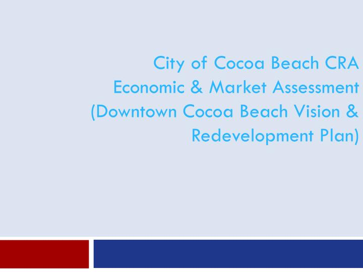 city of cocoa beach cra economic market assessment downtown cocoa beach vision redevelopment plan n.