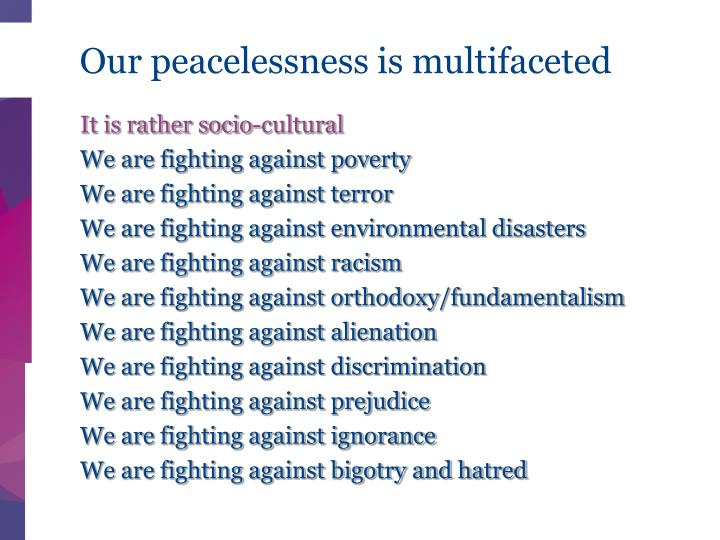 Our peacelessness is multifaceted