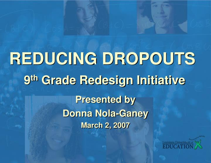 reducing dropouts 9 th grade redesign initiative n.