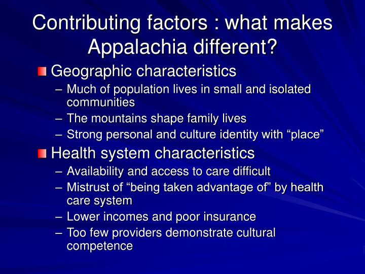 Contributing factors : what makes Appalachia different?