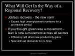 what will get in the way of a regional recovery