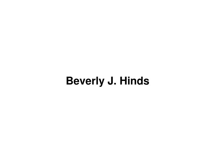 Beverly J. Hinds