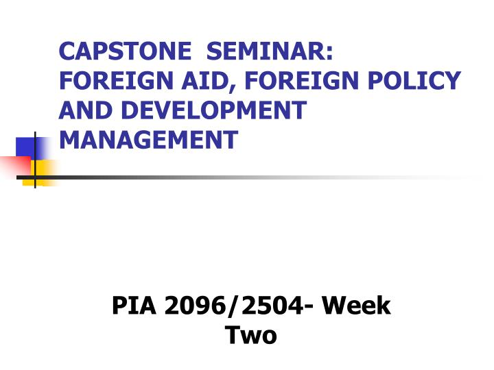 capstone seminar foreign aid foreign policy and development management n.