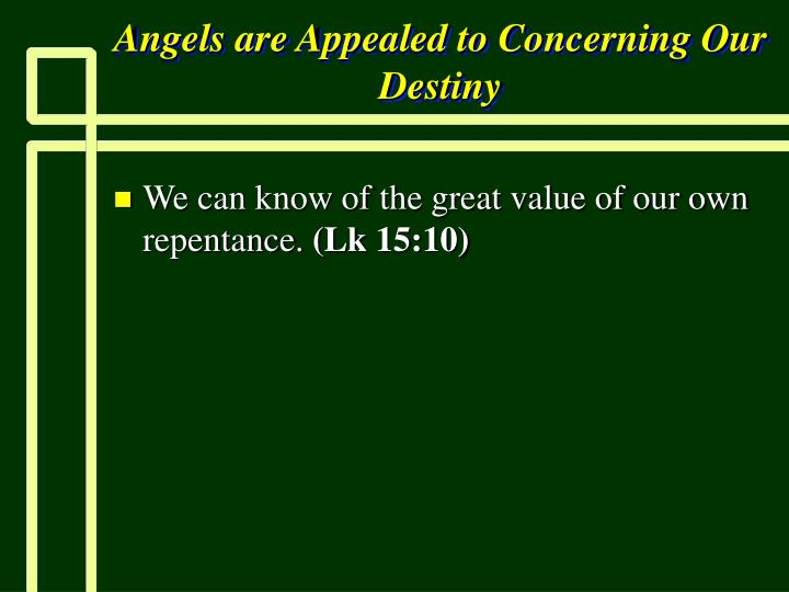 Angels are Appealed to Concerning Our Destiny